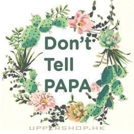 Dont Tell PaPa (已結業)